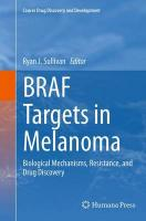 BRAF Targets in Melanoma: Biological Mechanisms, Resistance, and Drug Discovery Softcover reprint of the original 1st ed. 2015