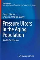 Pressure Ulcers in the Aging Population: A Guide for Clinicians Softcover reprint of the original 1st ed. 2014
