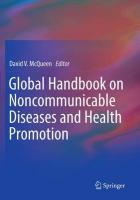 Global Handbook on Noncommunicable Diseases and Health Promotion 2013 1st ed. 2013