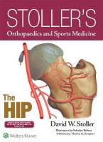 Stoller's Orthopaedics and Sports Medicine: The Hip First, Includes Stoller Lecture Videos and Stoller Notes