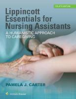 Lippincott Essentials for Nursing Assistants: A Humanistic Approach to Caregiving 4th edition