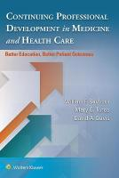 Continuing Professional Development in Medicine and Health Care: Better Education, Better Patient Outcomes First