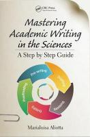 Mastering Academic Writing in the Sciences: A Step-by-Step Guide