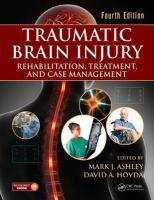Traumatic Brain Injury: Rehabilitation, Treatment, and Case Management 4th Revised edition