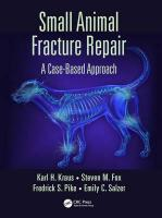 Small Animal Fracture Repair: A Case Based Approach