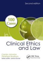 100 Cases in Clinical Ethics and Law 2nd New edition