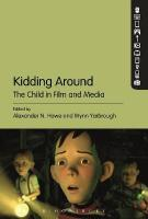 Kidding Around: The Child in Film and Media