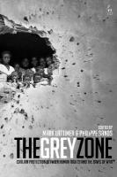 Grey Zone: Civilian Protection Between Human Rights and the Laws of War