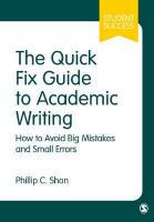 Quick Fix Guide to Academic Writing: How to Avoid Big Mistakes and Small Errors