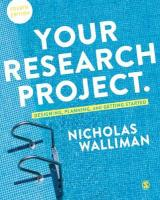 Your Research Project: Designing, Planning, and Getting Started 4th Revised edition
