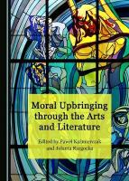 Moral Upbringing through the Arts and Literature Unabridged edition