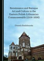 Renaissance and Baroque Art and Culture in the Eastern Polish-Lithuanian   Commonwealth (1506-1696) Unabridged edition