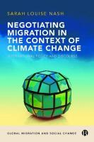 Negotiating Migration in the Context of Climate Change: International Policy and Discourse