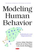 Modeling Human Behavior: Individuals & Organizations