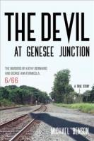 Devil at Genesee Junction: The Murders of Kathy Bernhard and George-Ann Formicola, 6/66