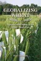 Globalizing Wheat: Success and Failure of the Green Revolution