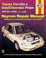 Toyota Corolla & Geo/Chevrolet Prizm (93 - 02): 1993 to 2002 4th Revised edition