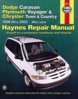Dodge Caravan, Plymouth Voyager & Chrysler Town & Country Mini-Vans (96 - 02): 1996 to 2002 3rd Revised edition