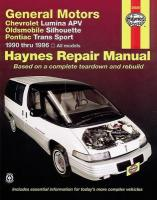 General Motors Chevrolet Lumina APV, Oldsmobile Silhouette & Pontiac Trans   Sport (90 thru 96): Chevrolet Lumina APV, Oldsmobile Silhouette & Pontiac Trans Sport (1990 thru   1996) 4th Revised edition