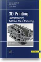 3D Printing: Understanding Additive Manufacturing Second Edition