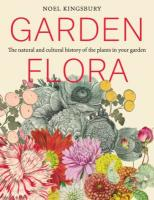 Garden Flora: The Natural and Cultural History of the Plants in Your Garden
