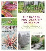 Garden Photography Workshop: Expert Tips and Techniques for Capturing the Essence of Your Garden