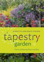 Tapestry Garden: The Art of Weaving Plants and Place