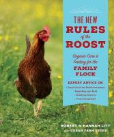 New Rules of the Roost: Organic Care and Feeding for the Family Flock