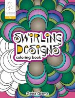 Swirling Designs: 18 Fun Designs plus See How Colors Play Together plus Creative Ideas