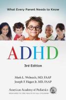 ADHD: What Every Parent Needs to Know 3rd ed.