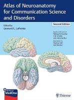 Atlas of Neuroanatomy for Communication Science and Disorders 2nd New edition