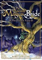 Ancient Magus' Bride: The Golden Yarn (Light Novel) 1