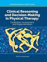 Clinical Reasoning and Decision Making in Physical Therapy: Facilitation, Assessment, and Implementation