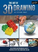 Art of 3D Drawing: An Illustrated and Photographic Guide to the Art of Three-Dimensional Realism