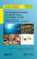Technological Processes for Marine Foods, From Water to Fork: Bioactive Compounds, Industrial Applications, and Genomics
