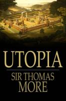 Utopia: On the Best State of a Republic and on the New Island of Utopia