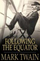 Following the Equator: A Journey Around the World