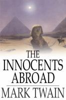 Innocents Abroad: Or The New Pilgrims' Progress