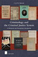 Criminology and the Criminal Justice System: A Historical and Transatlantic Introduction 2017