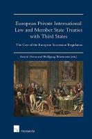European Private International Law and Member State Treaties with Third States: The Case of the European Succession Regulation