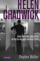Helen Chadwick: Constructing Identities Between Art and Architecture