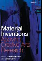 Material Inventions: Applying Creative Arts Research