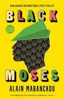 Black Moses: Longlisted for the International Man Booker Prize 2017 Main