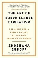 Age of Surveillance Capitalism: The Fight for a Human Future at the New Frontier of Power: Barack Obama's   Books of 2019