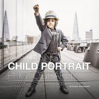 Mastering Child Portrait Photography: A Definitive Guide for Photographers