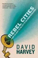 Rebel Cities: From the Right to the City to the Urban Revolution 2