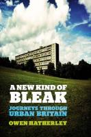 New Kind of Bleak: Journeys Through Urban Britain 2nd Revised edition