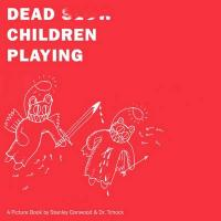 Dead Children Playing: A Picture Book (Radiohead)