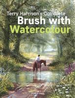 Terry Harrison's Complete Brush with Watercolour New edition
