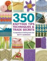 350 Knitting Tips, Techniques & Trade Secrets: A Compendium of Knitting Know-How